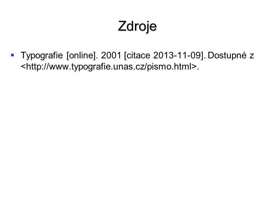 Zdroje Typografie [online]. 2001 [citace 2013-11-09].